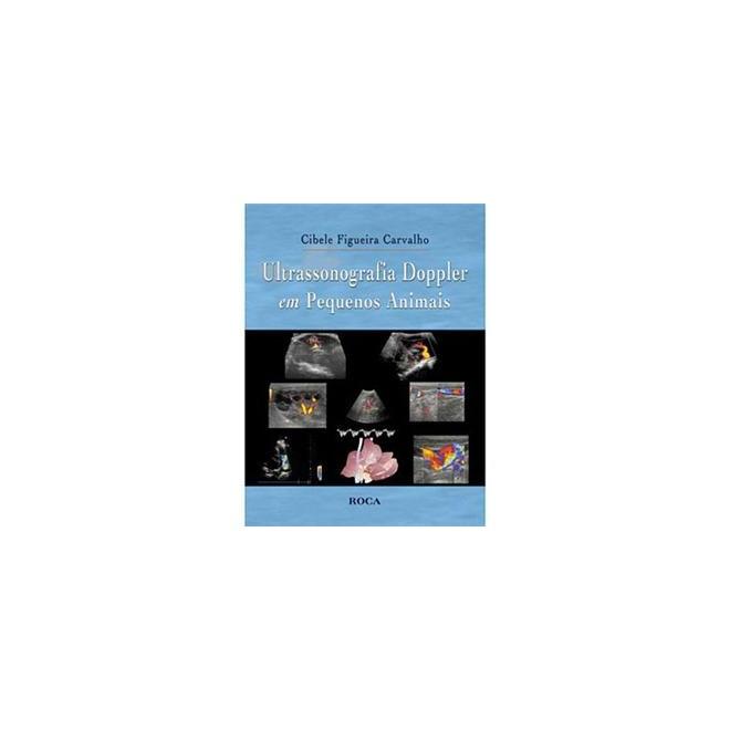 Livro - Ultrassonografia Doppler em Pequenos Animais - Carvalho - Roca