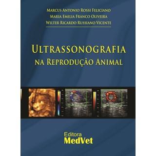 Livro - Ultrassonografia na Reprodução Animal - Feliciano