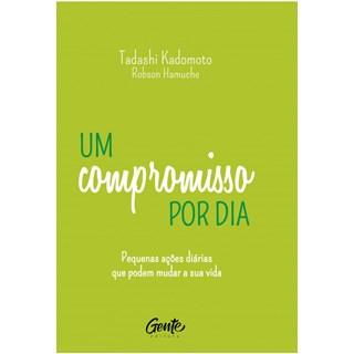 Livro - Um Compromisso por Dia - Tadashi Kadomoto