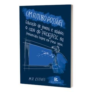 Livro Um Futuro Possível Educação de Jovens e Adultos - Esteves - Brazil Publishing