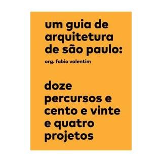 Livro - Um guia de arquitetura de São Paulo - / Fabio Valentim 1º edição