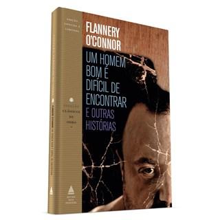 Livro - Um Homem Bom É Difícil de Encontrar e Outras Histórias - O'Connor