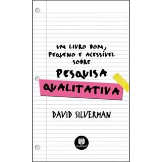 Livro - Um Livro Bom, Pequeno e Acessível sobre Pesquisa Qualitativa - Silverman @@