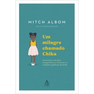 Livro Um Milagre Chamado Chika - Albom - Sextante
