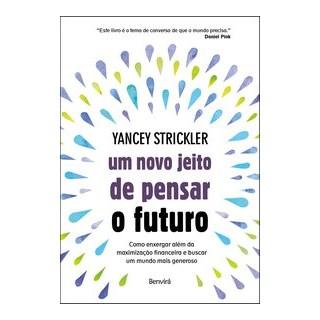Livro - Um novo jeito de pensar o futuro - Strickler - Benvirá