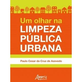 Livro - Um Olhar na Limpeza Pública Urbana - Azevedo - Appris