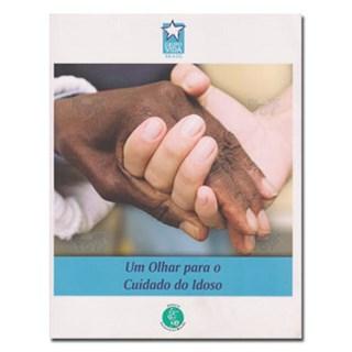 Livro - Um Olhar para o Cuidado do Idoso - Grupo Vida