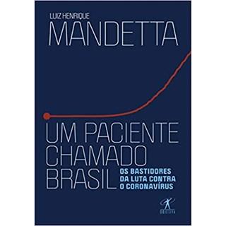 Livro Um Paciente Chamado Brasil - Mandetta - Objetiva