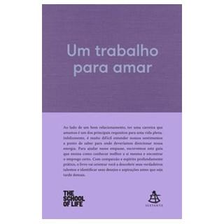 Livro - Um trabalho para amar - The School of Life 1º edição
