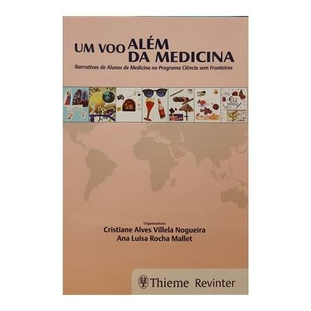 Livro - Um Voo Além da Medicina - Narrativas de Alunos de Medicina no Programa Ciências Sem Fronteiras - Nogueira
