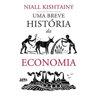 Livro - Uma Breve História da Economia - Kishtainy - LPM