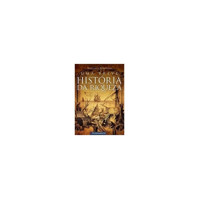Livro - Uma Breve História da Riqueza - Bernstein