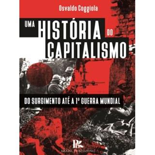 Livro - Uma História Do Capitalismo - Coggiola