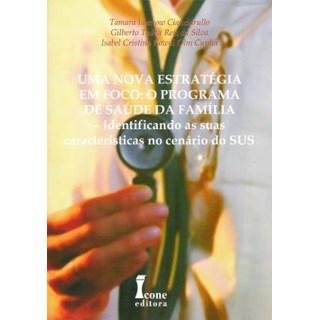 Livro - Uma Nova Estratégia em Foco: Programa de Saúde da Família - Cianciarullo