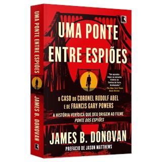 Livro - Uma Ponte Entre Espiões - Donovan - Record