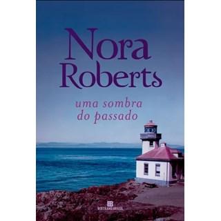 Livro - Uma Sombra Do Passado - Nora Roberts