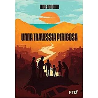 Livro Uma Travessia Perigosa - Mitchell - FTD
