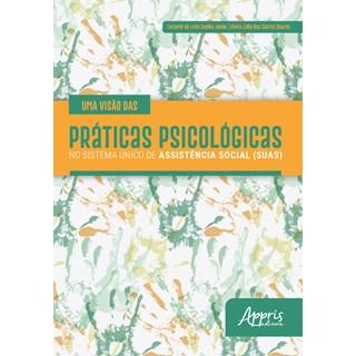 Livro - Uma Visão das Práticas Psicológicas no Sistema Único de Assistência Social (SUAS) - Soares