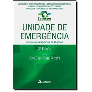 Livro - Unidade De Emergência: Condutas Em Medicina De Urgência - Teixeira