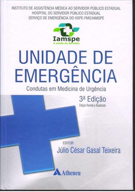 Livro - Unidade de Emergência - Condutas em Medicina de Urgência - Teixeira