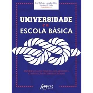 Livro -  Universidade e a Escola Básica - Diniz - Appris