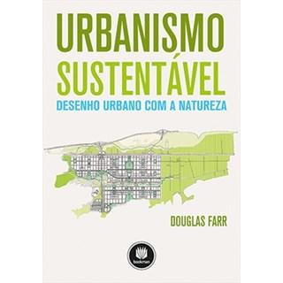 Livro - Urbanismo Sustentável - Desenho Urbano com a Natureza - Farr