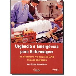 Livro - Urgência e Emergência para Enfermagem - Do Atendimento Pré-Hospitalar à Sala de Emergência - Santos
