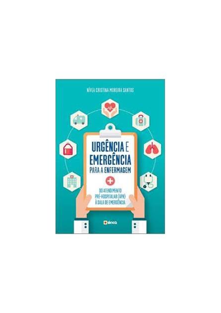 Livro - Urgência e Emergência para Enfermagem Do Atendimento Pré-Hospitalar (APH) à Sala de Emergência  - Santos