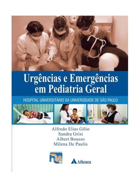 Livro - Urgências e Emergências em Pediatria Geral - Gilio