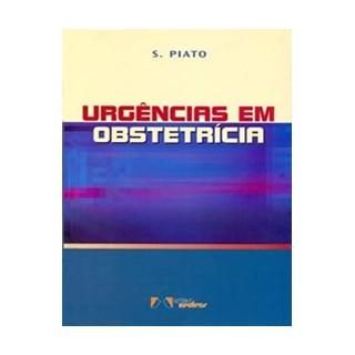 Livro - Urgências em Obstetrícia - Piato***