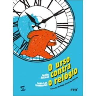 Livro Urso Contra o Relógio, O - Jolivet - FTD