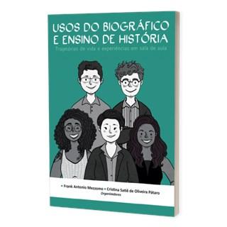 Livro - Usos do Biográfico e Ensino de História - Pátaro - Brazil Publishing