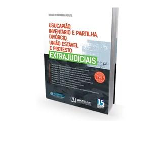 Livro - Usucapião, Inventário e Partilha,Divórcio, União Estável e Protestos Extrajudiciais - Peixoto