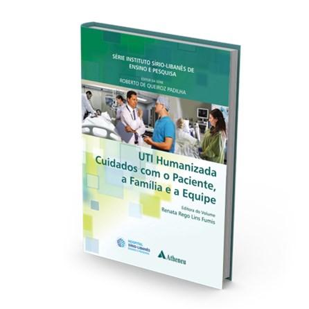 Livro - UTI - Humanizada Cuidados com o Paciente, a Familia e a Equipe - Fumis