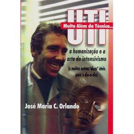Livro - UTI Muito Além da Técnica: a humanização e arte do intensivismo - Orlando