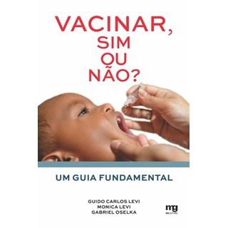 Livro - Vacinar, sim ou não - Um guia fundamental