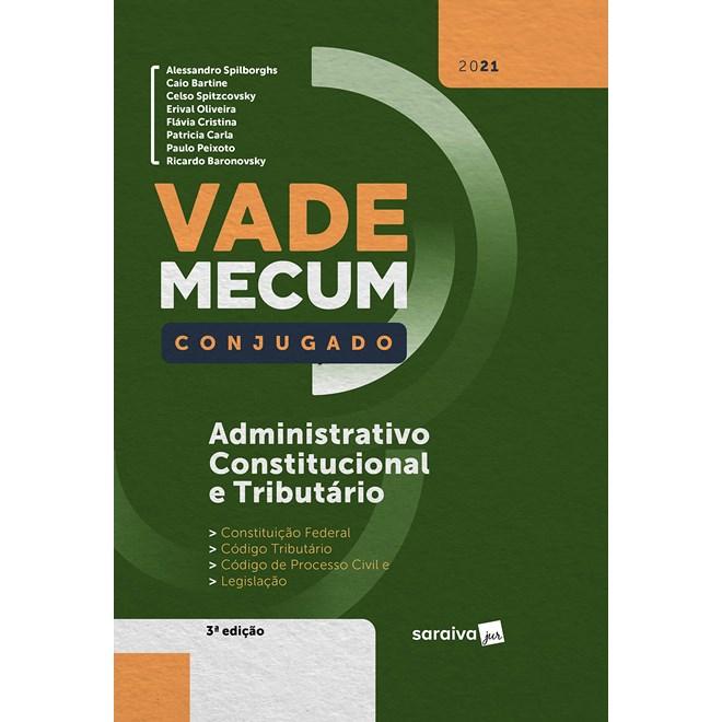 Livro - Vade Mecum Administrativo, Constitucional e Tributário Conjugado - / Alessandro Spilborghs/