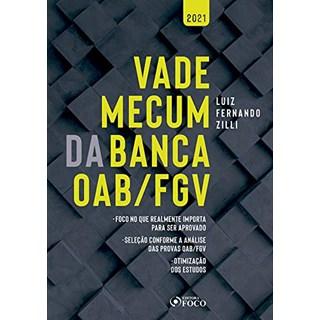 Livro Vade Mecum Da Banca Oab Fgv - Zilli - Foco