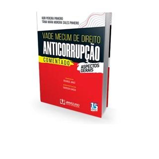 Livro - Vade Mecum de Direito Anticorrupção Comentado - Aspectos Gerais - Pinheiro