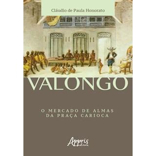 Livro - Valongo: O Mercado de Almas da Praça Carioca- Honorato
