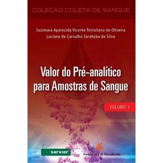 Livro - Valor do Pré-Analítico para Amostras de Sangue Vol.1 - Oliveira