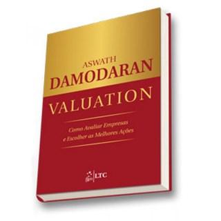 Livro - Valuation - Como Avaliar Empresas e Escolher as Melhores Ações - Damodaran