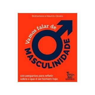 Livro - Vamos falar de masculinidade - Brotherhood 1º edição