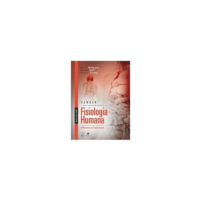 Livro - Vander Fisiologia Humana - Os Mecanismos das Funções Corporais - Widmaier