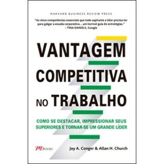 Livro - Vantagem Competitiva no Trabalho - Conger