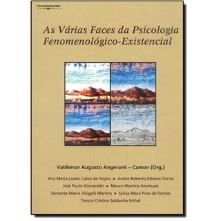 Livro - Várias Faces da Psicologia Fenomenológico-Existencial - Angerami-Camon