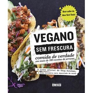 Livro - Vegano sem frescura - Comida de verdade em mais de 100 receitas de arrasar