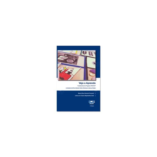 Livro - Vejo e Aprendo Fund. do Programa TEACCH - Ensino Estrutrado para pessoas com Autismo