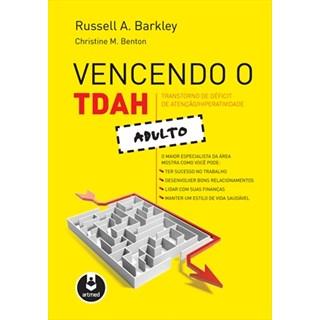 Livro - Vencendo o Transtorno de Déficit de Atenção/Hiperatividade Adulto - Barkley