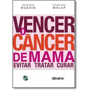 Livro - Vencer o Câncer de Mama - Evitar, Tratar e Curar - Buzaid
